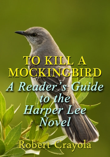 an analysis of the novel to kill a mockingbird by harper lee To kill a mockingbird by harper lee is redemption, suspense and fiction novel which plots the story of a lawyer who risks his life to bring the justice to the black man.