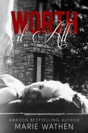 Worth It All (All series, Book 3) ebook by Marie Wathen