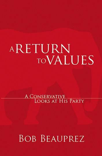 A Return to Values - A Conservative Looks at His Party ebook by Bob Beauprez