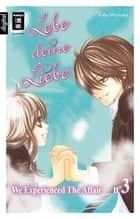 Lebe deine Liebe 03 - We experienced the Affair ebook by Kaho Miyasaka, Antje Bockel