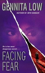Facing Fear ebook by Gennita Low