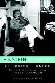 Einstein at Home ebook by Josef Eisinger,Alice Calaprice,Friedrich Herneck
