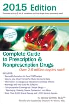 Complete Guide to Prescription and Nonprescription Drugs 2015 ebook by H. Winter Griffith