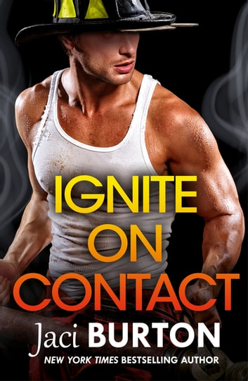 Ignite on Contact - A smouldering, passionate friends-to-lovers romance to warm your heart ebook by Jaci Burton