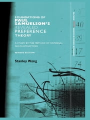 Foundations of Paul Samuelson's Revealed Preference Theory - A study by the method of rational reconstruction ebook by Stanley Wong