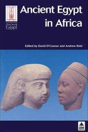 Ancient Egypt in Africa ebook by O'Connor, David