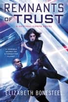 Remnants of Trust - A Central Corps Novel ebook by Elizabeth Bonesteel