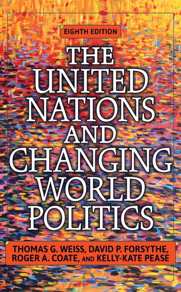 The United Nations and Changing World Politics ebook by Thomas G. Weiss