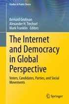 The Internet and Democracy in Global Perspective ebook by Bernard Grofman,Alexander H. Trechsel,Mark Franklin