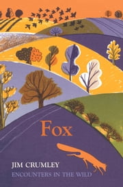 Fox - Encounters in the Wild ebook by Jim Crumley