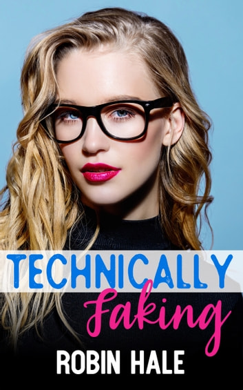 Technically Faking ebook by Robin Hale