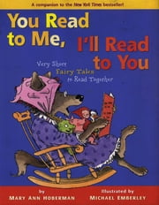 You Read to Me, I'll Read to You: Very Short Fairy Tales to Read Together ebook by Mary Ann Hoberman,Michael Emberley