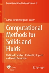 Computational Methods for Solids and Fluids - Multiscale Analysis, Probability Aspects and Model Reduction ebook by
