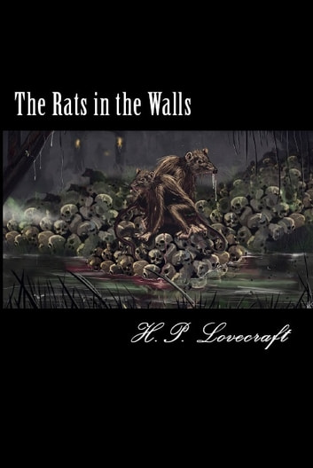 The Rats in the Walls ebook by H.P. Lovecraft