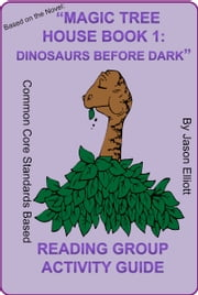 Magic Tree House Book One: Dinosaurs Before Dark ebook by Jason Elliott