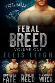 The Feral Breed Series Bundle - Books 1-3 ebook by Ellis Leigh