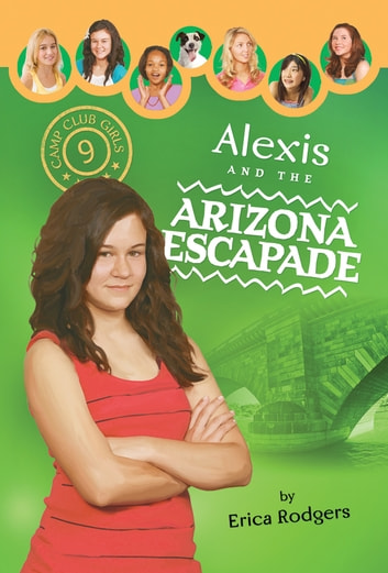 Alexis and the Arizona Escapade ebook by Erica Rodgers