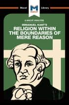 An Analysis of Immanuel Kant's Religion within the Boundaries of Mere Reason ebook by Ian Jackson