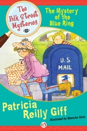 The Mystery of the Blue Ring ebook by Patricia Reilly Giff,Blanche Sims
