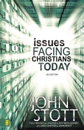 Issues Facing Christians Today - 4th Edition ebook by Dr. John R.W. Stott,Roy McCloughry,John Wyatt
