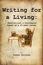 Writing for a Living ebook by Stefan Petrucha