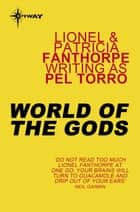 World of the Gods ebook by Pel Torro,Lionel Fanthorpe,Patricia Fanthorpe