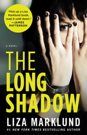 The Long Shadow - A Novel ebook by Liza Marklund