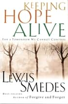 Keeping Hope Alive ebook by Lewis Smedes