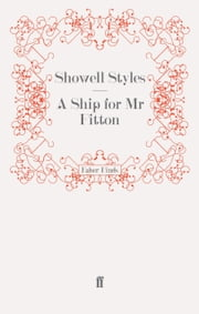 A Ship for Mr Fitton ebook by Lt. Commander Showell Styles F.R.G.S.