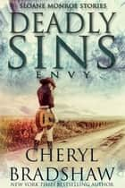 Deadly Sins: Envy ebook by Cheryl Bradshaw