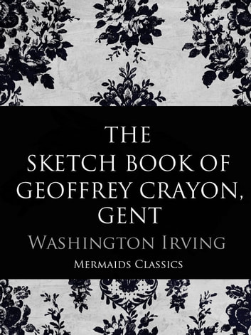 The Sketch Book of Geoffrey Crayon, Gent ebook by Washington Irving