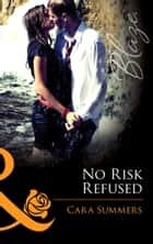 No Risk Refused (Mills & Boon Blaze) (Forbidden Fantasies, Book 29) 電子書籍 by Cara Summers