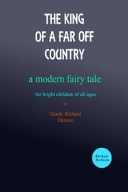 The King of a Far Off Country ebook by Derek Richard Denton