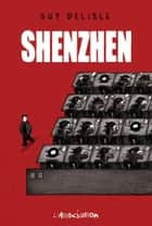 Shenzhen ebook by Guy Delisle, Guy Delisle
