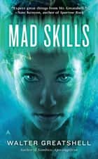 Mad Skills ebook by Walter Greatshell