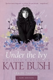 Kate Bush: Under the Ivy ebook by Graeme Thomson