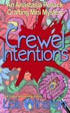 Crewel Intentions ebook by