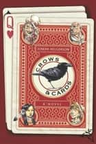 Crows and Cards ebook by Joseph Helgerson