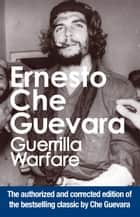 "Guerrilla Warfare - Authorized Edition ebook by Ernesto Che Guevara, Harry ""Pombo"" Villegas"