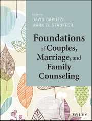 Foundations of Couples, Marriage, and Family Counseling ebook by David Capuzzi,Mark D. Stauffer