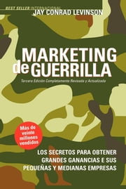Marketing de Guerrilla ebook by Jay Conrad Levinson
