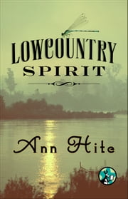 Lowcountry Spirit ebook by Ann Hite