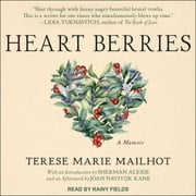Heart Berries - A Memoir audiobook by Terese Marie Mailhot, Joan Naviyuk Kane
