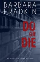 Do or Die - An Inspector Green Mystery ebook by Barbara Fradkin