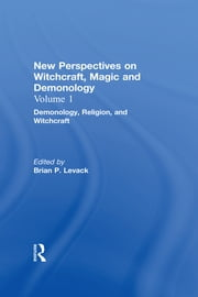 Demonology, Religion, and Witchcraft - New Perspectives on Witchcraft, Magic, and Demonology ebook by