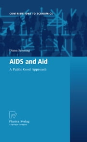 AIDS and Aid - A Public Good Approach ebook by Diana Sonntag