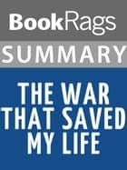 Summary & Study Guide: The War That Saved My Life ebook by BookRags