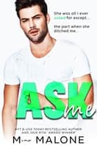 Ask Me ebook by M. Malone