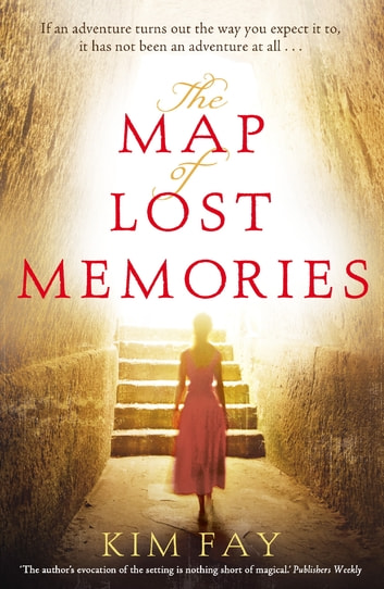 The Map of Lost Memories ebook by Kim Fay
