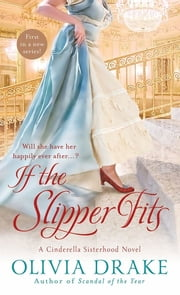 If the Slipper Fits - A Cinderella Sisterhood Series ebook by Olivia Drake